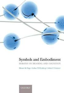 Symbols and Embodiment: Debates on meaning and cognition - cover