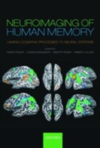 Neuroimaging of Human Memory: Linking cognitive processes to neural systems - cover