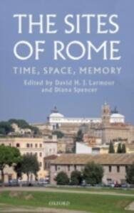 The Sites of Rome: Time, Space, Memory - cover