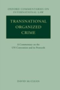 Transnational Organized Crime: A Commentary on the UN Convention and its Protocols - David McClean - cover