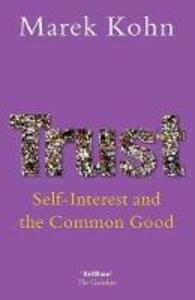 Trust: Self-Interest and the Common Good - Marek Kohn - cover