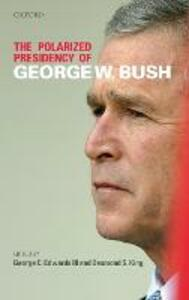 The Polarized Presidency of George W. Bush - cover