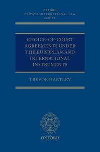 Choice-of-court Agreements under the European and International Instruments: The Revised Brussels I Regulation, the Lugano Convention, and the Hague Convention - Trevor Hartley - cover