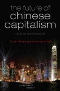 The Future of Chinese Capitalism: Choices and Chances - Gordon Redding,Michael A. Witt - cover