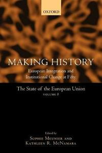 Making History: European Integration and Institutional Change at Fifty - cover