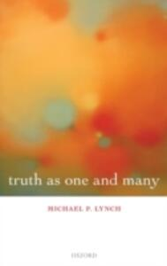 Truth as One and Many - Michael P. Lynch - cover