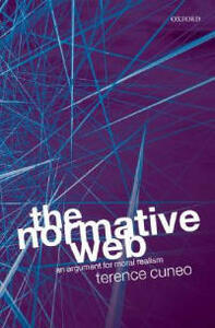 The Normative Web: An Argument for Moral Realism - Terence Cuneo - cover