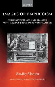 Images of Empiricism: Essays on Science and Stances, with a Reply from Bas C. van Fraassen - cover