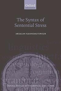 The Syntax of Sentential Stress - Arsalan Kahnemuyipour - cover