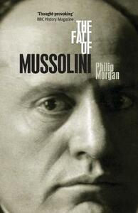 The Fall of Mussolini: Italy, the Italians, and the Second World War - Philip Morgan - cover