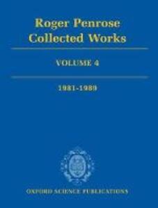 Roger Penrose: Collected Works: Volume 4: 1981-1989 - Roger Penrose - cover