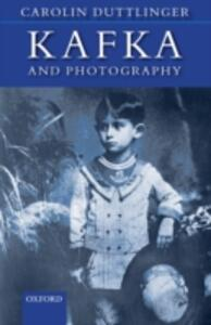 Kafka and Photography - Carolin Duttlinger - cover