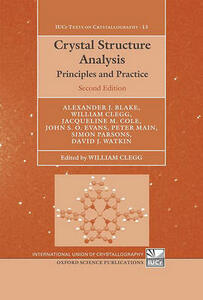 Crystal Structure Analysis: Principles and Practice - Alexander J. Blake,Jacqueline M. Cole,John S.O. Evans - cover