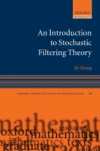 An Introduction to Stochastic Filtering Theory - Jie Xiong - cover