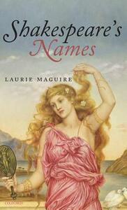 Shakespeare's Names - Laurie Maguire - cover