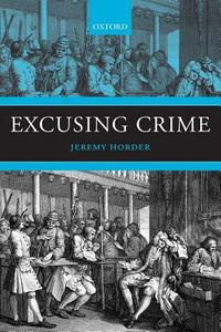 Excusing Crime - Jeremy Horder - cover