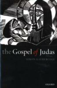 The Gospel of Judas: Rewriting Early Christianity - Simon Gathercole - cover