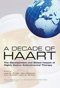 A Decade of HAART: The Development and Global Impact of Highly Active Antiretroviral Therapy - cover
