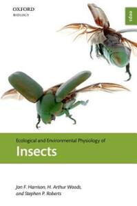 Ecological and Environmental Physiology of Insects - Jon F. Harrison,H. Arthur Woods,Stephen P. Roberts - cover