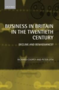 Business in Britain in the Twentieth Century: Decline and Renaissance? - cover