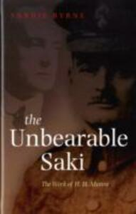 The Unbearable Saki: The Work of H. H. Munro - Sandie Byrne - cover