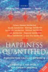 Happiness Quantified: A Satisfaction Calculus Approach - Bernard M. S. van Praag,Ada Ferrer-i-Carbonell - cover