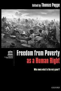 Freedom from Poverty as a Human Right: Who Owes What to the Very Poor? Co-published with UNESCO - cover
