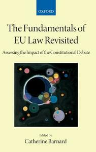 The Fundamentals of EU Law Revisited: Assessing the Impact of the Constitutional Debate - cover