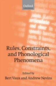 Rules, Constraints, and Phonological Phenomena - cover