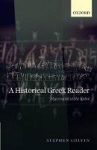 A Historical Greek Reader: Mycenaean to the Koine - Stephen Colvin - cover