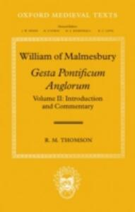 William of Malmesbury: Gesta Pontificum Anglorum, The History of the English Bishops: Volume II: Introduction and Commentary - R. M. Thomson - cover