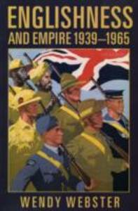 Englishness and Empire 1939-1965 - Wendy Webster - cover