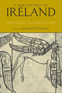 A New History of Ireland, Volume I: Prehistoric and Early Ireland - cover