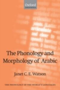 The Phonology and Morphology of Arabic - Janet C. E. Watson - cover