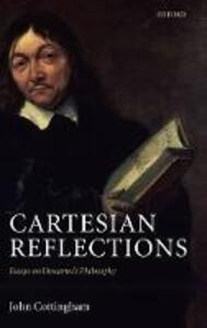 Cartesian Reflections: Essays on Descartes's Philosophy - John Cottingham - cover