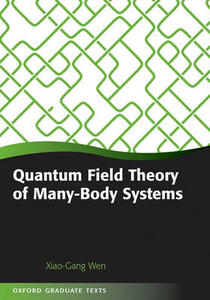 Quantum Field Theory of Many-Body Systems: From the Origin of Sound to an Origin of Light and Electrons - Xiao-Gang Wen - cover
