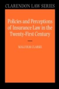 Policies and Perceptions of Insurance Law in the Twenty First Century - Malcolm Clarke - cover
