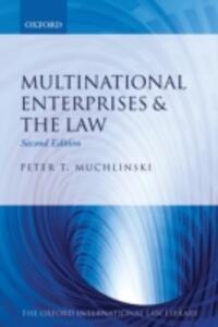 Multinational Enterprises & the Law - Peter T. Muchlinski - cover