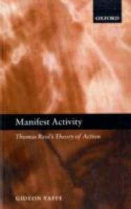 Manifest Activity: Thomas Reid's Theory of Action - Gideon Yaffe - cover