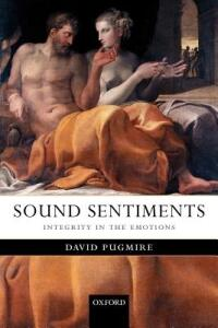Sound Sentiments: Integrity in the Emotions - David Pugmire - cover