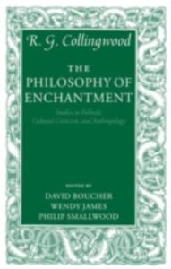 The Philosophy of Enchantment: Studies in Folktale, Cultural Criticism, and Anthropology - R. G. Collingwood - cover