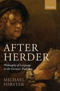 After Herder: Philosophy of Language in the German Tradition - Michael N. Forster - cover