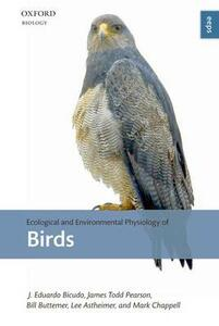 Ecological and Environmental Physiology of Birds - J. Eduardo P.W. Bicudo,William A. Buttemer,Mark A. Chappell - cover