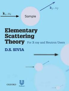 Elementary Scattering Theory: For X-ray and Neutron Users - D.S. Sivia - cover