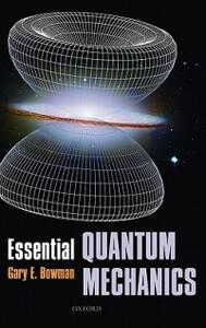 Essential Quantum Mechanics - Gary Bowman - cover