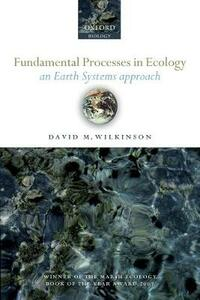 Fundamental Processes in Ecology: An Earth Systems Approach - David M. Wilkinson - cover