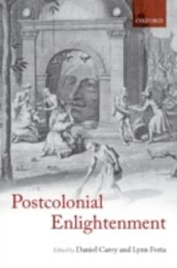 The Postcolonial Enlightenment: Eighteenth-Century Colonialism and Postcolonial Theory - cover