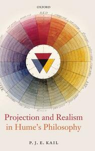 Projection and Realism in Hume's Philosophy - P. J. E. Kail - cover