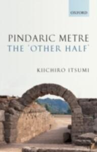 Pindaric Metre: The 'Other Half' - Kiichiro Itsumi - cover