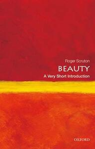 Beauty: A Very Short Introduction - Roger Scruton - cover
